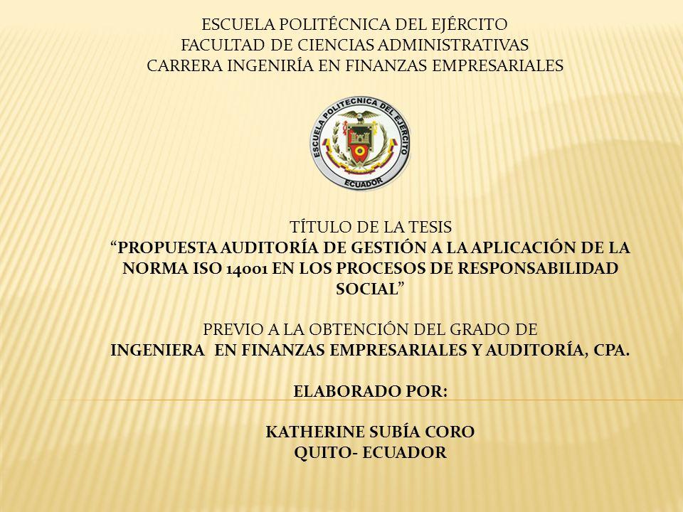 ESCUELA POLITÉCNICA DEL EJÉRCITO FACULTAD DE CIENCIAS ADMINISTRATIVAS CARRERA INGENIRÍA EN FINANZAS EMPRESARIALES TÍTULO DE LA TESIS PROPUESTA AUDITOR