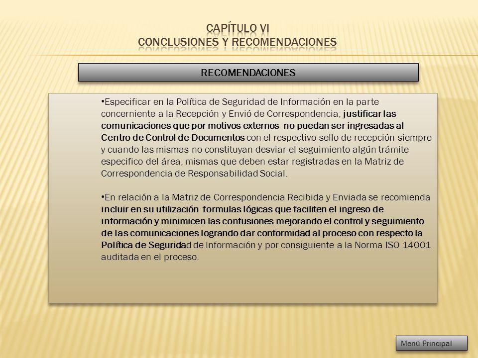RECOMENDACIONES Especificar en la Política de Seguridad de Información en la parte concerniente a la Recepción y Envió de Correspondencia; justificar