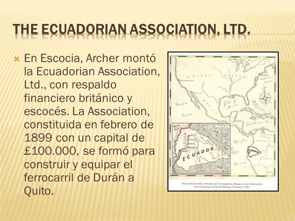 En Escocia, Archer montó la Ecuadorian Association, Ltd., con respaldo financiero británico y escocés. La Association, constituida en febrero de 1899