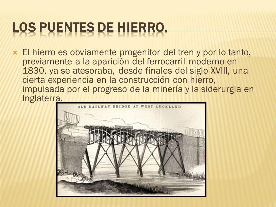 El hierro es obviamente progenitor del tren y por lo tanto, previamente a la aparición del ferrocarril moderno en 1830, ya se atesoraba, desde finales