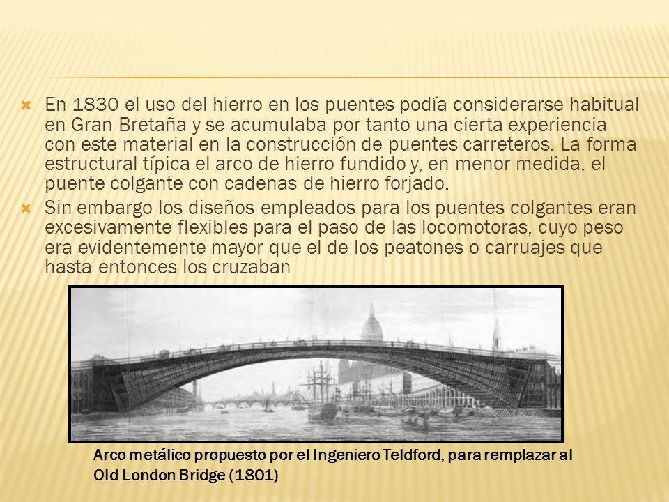En 1830 el uso del hierro en los puentes podía considerarse habitual en Gran Bretaña y se acumulaba por tanto una cierta experiencia con este material