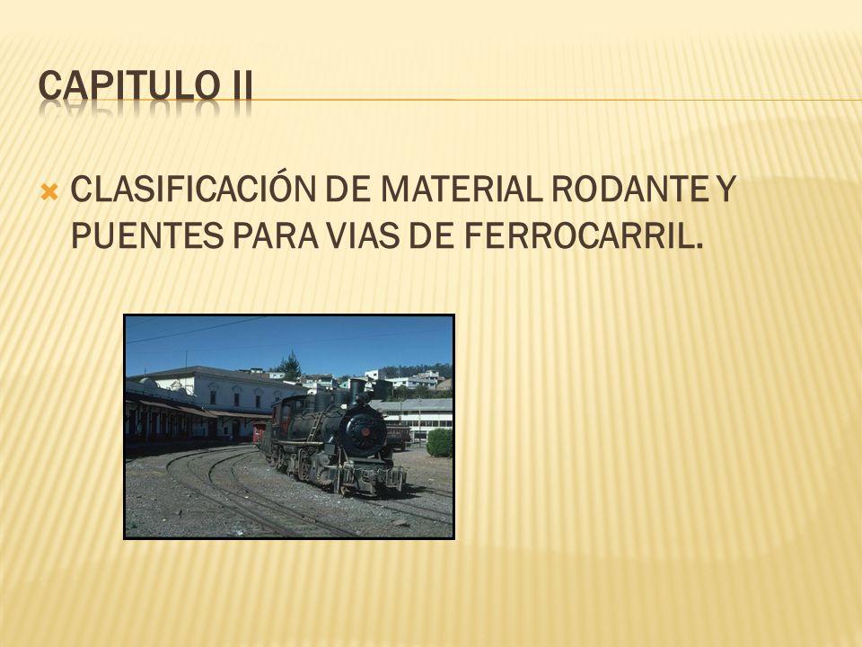 CLASIFICACIÓN DE MATERIAL RODANTE Y PUENTES PARA VIAS DE FERROCARRIL.