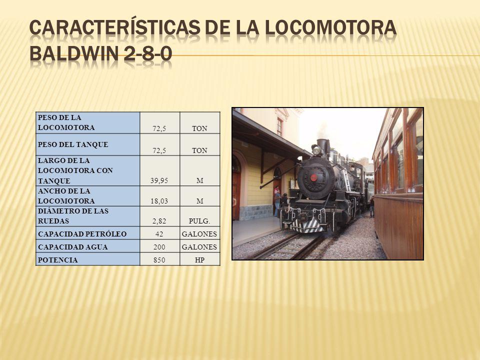 PESO DE LA LOCOMOTORA 72,5TON PESO DEL TANQUE 72,5TON LARGO DE LA LOCOMOTORA CON TANQUE 39,95M ANCHO DE LA LOCOMOTORA18,03M DIÁMETRO DE LAS RUEDAS2,82