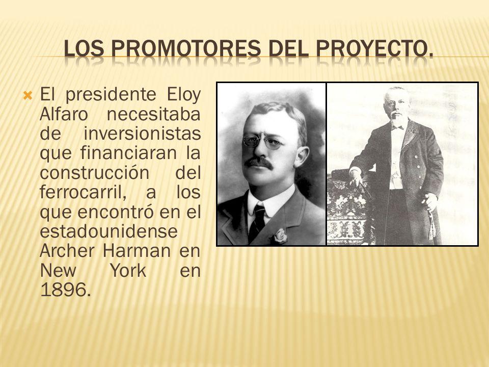 El presidente Eloy Alfaro necesitaba de inversionistas que financiaran la construcción del ferrocarril, a los que encontró en el estadounidense Archer