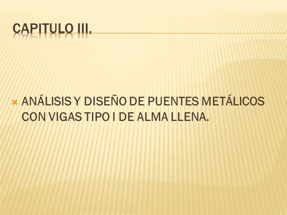 ANÁLISIS Y DISEÑO DE PUENTES METÁLICOS CON VIGAS TIPO I DE ALMA LLENA.