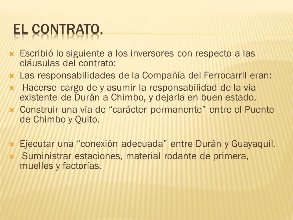 Escribió lo siguiente a los inversores con respecto a las cláusulas del contrato: Las responsabilidades de la Compañía del Ferrocarril eran: Hacerse c