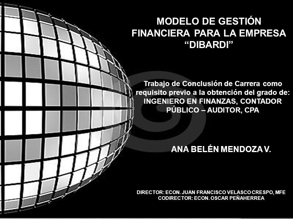 ANA BELÉN MENDOZA V. Trabajo de Conclusión de Carrera como requisito previo a la obtención del grado de: INGENIERO EN FINANZAS, CONTADOR PÚBLICO – AUD