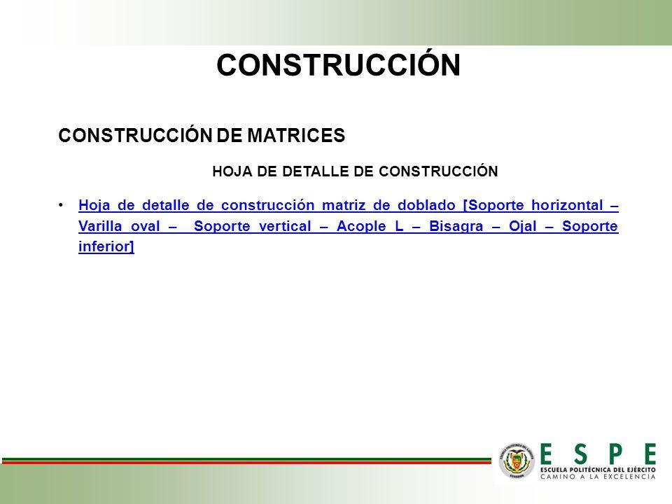 CONSTRUCCIÓN CONSTRUCCIÓN DE MATRICES HOJA DE DETALLE DE CONSTRUCCIÓN Hoja de detalle de construcción matriz de doblado [Soporte horizontal – Varilla
