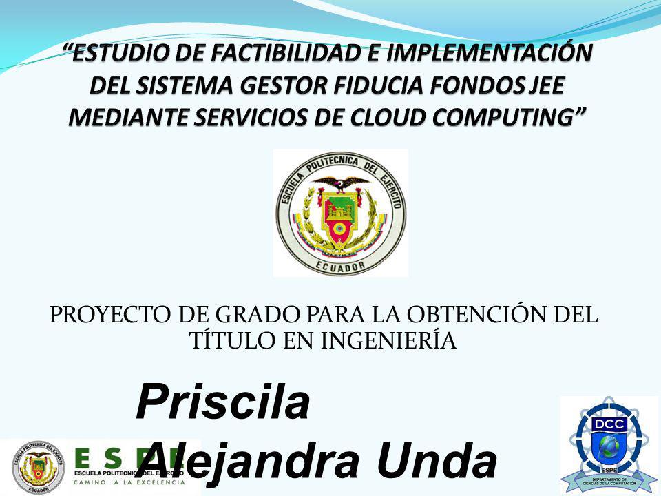 PROYECTO DE GRADO PARA LA OBTENCIÓN DEL TÍTULO EN INGENIERÍA Priscila Alejandra Unda C.
