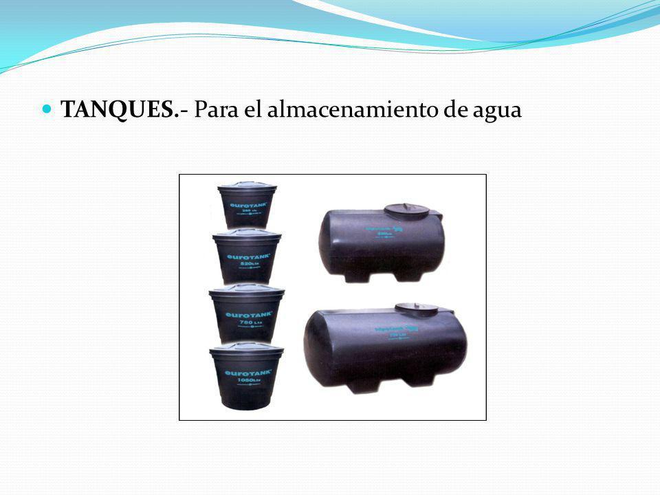 TANQUES.- Para el almacenamiento de agua