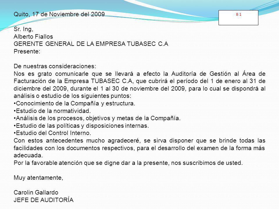 Quito, 17 de Noviembre del 2009 Sr. Ing, Alberto Fiallos GERENTE GENERAL DE LA EMPRESA TUBASEC C.A Presente: De nuestras consideraciones: Nos es grato