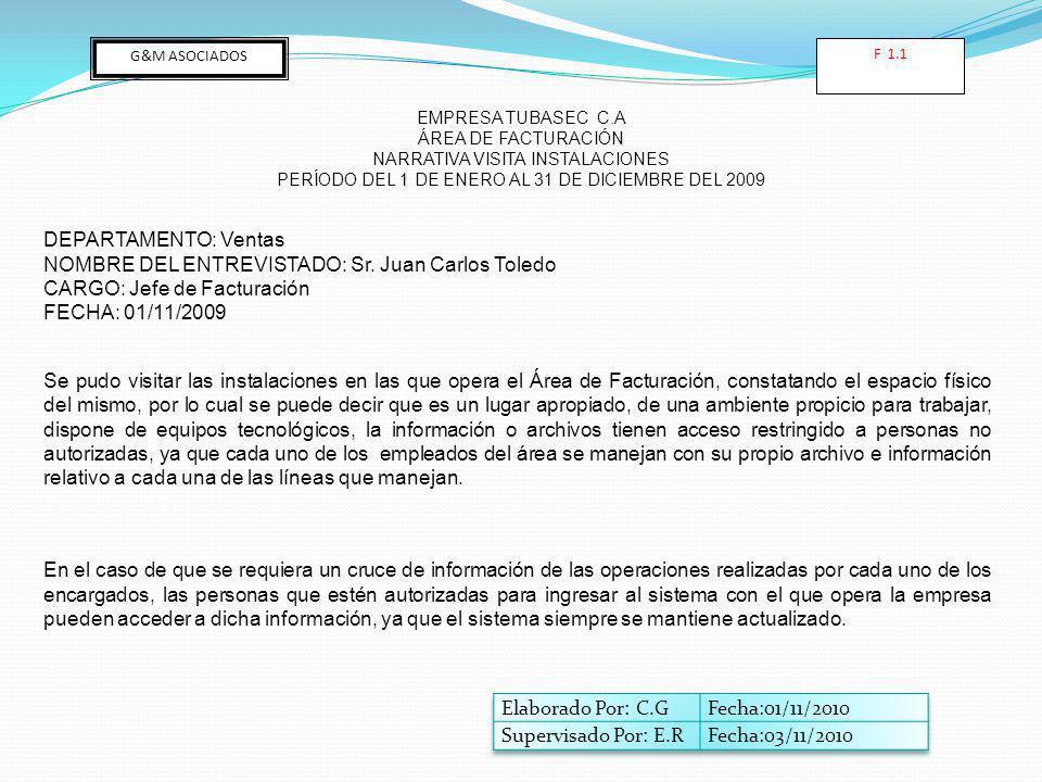 G&M ASOCIADOS EMPRESA TUBASEC C.A ÁREA DE FACTURACIÓN NARRATIVA VISITA INSTALACIONES PERÍODO DEL 1 DE ENERO AL 31 DE DICIEMBRE DEL 2009 DEPARTAMENTO: Ventas NOMBRE DEL ENTREVISTADO: Sr.