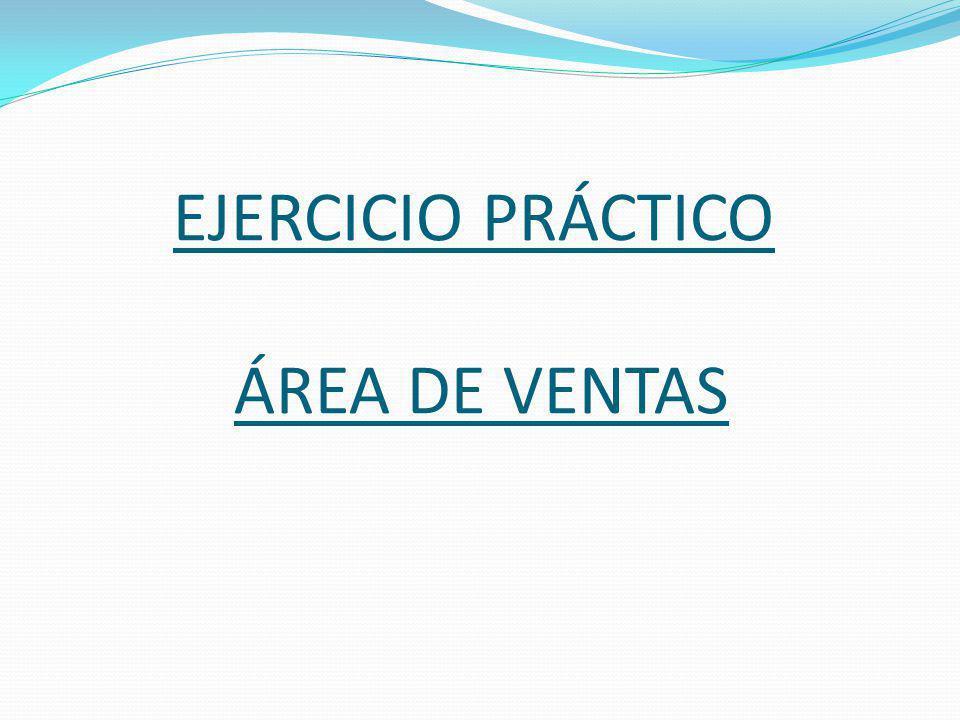 EJERCICIO PRÁCTICO ÁREA DE VENTAS