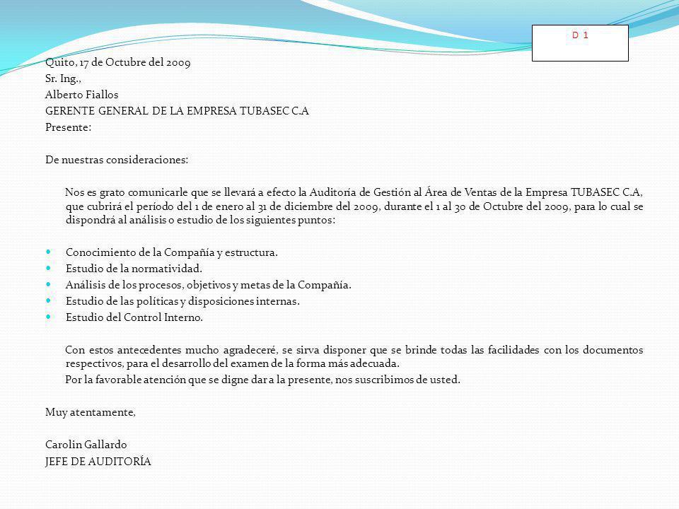 Quito, 17 de Octubre del 2009 Sr. Ing., Alberto Fiallos GERENTE GENERAL DE LA EMPRESA TUBASEC C.A Presente: De nuestras consideraciones: Nos es grato