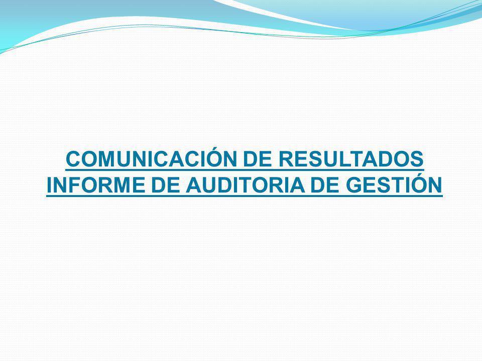 COMUNICACIÓN DE RESULTADOS INFORME DE AUDITORIA DE GESTIÓN