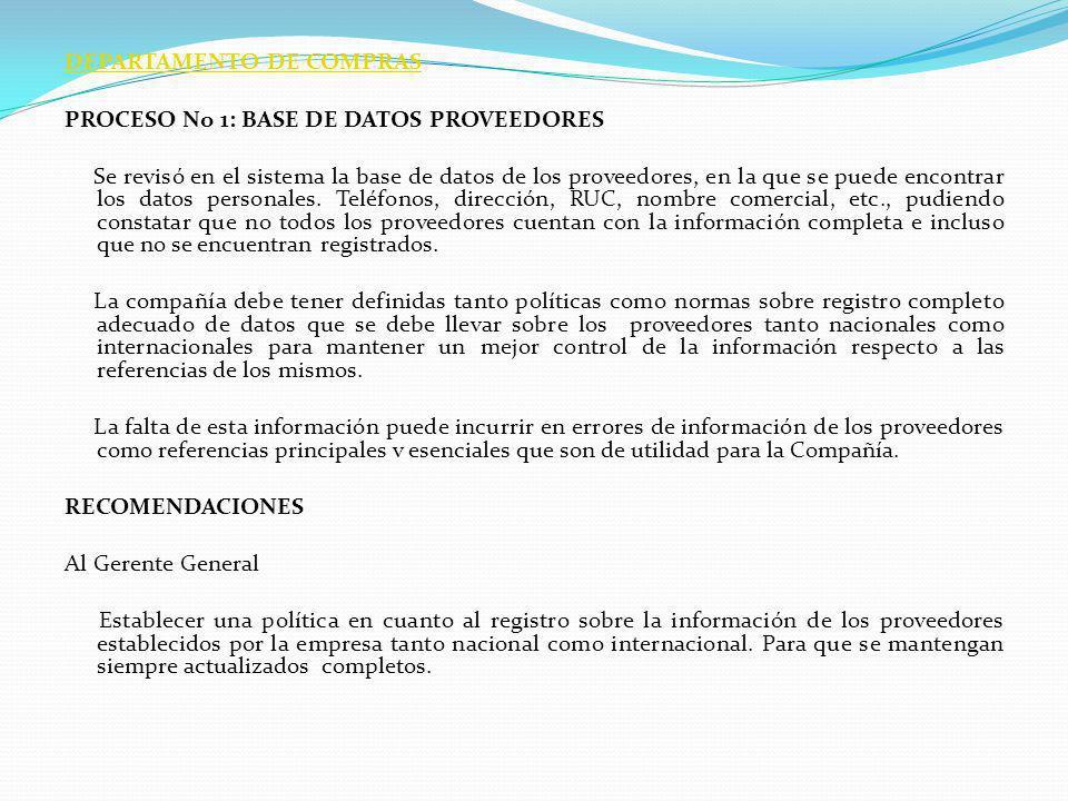 DEPARTAMENTO DE COMPRAS PROCESO No 1: BASE DE DATOS PROVEEDORES Se revisó en el sistema la base de datos de los proveedores, en la que se puede encont