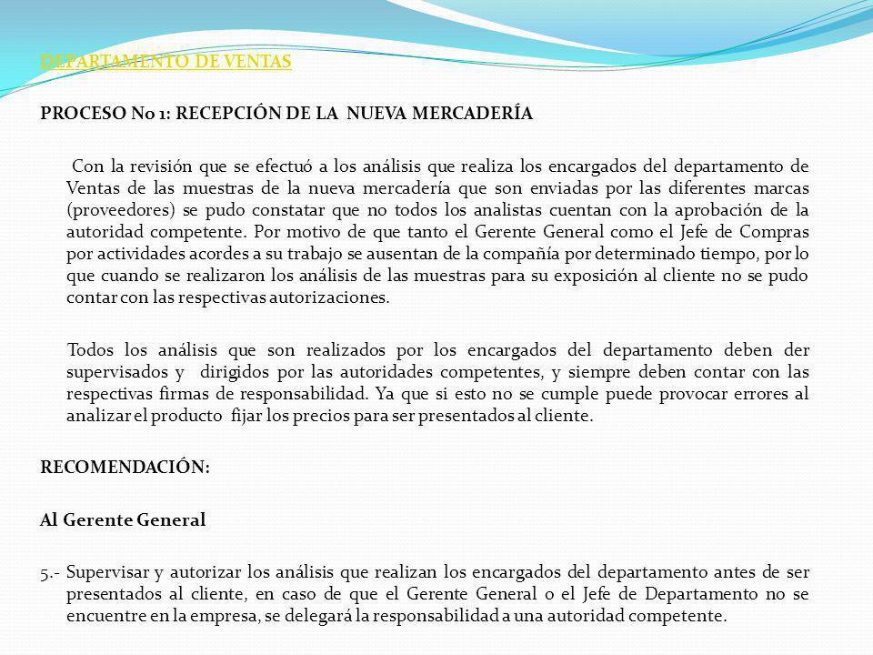 DEPARTAMENTO DE VENTAS PROCESO No 1: RECEPCIÓN DE LA NUEVA MERCADERÍA Con la revisión que se efectuó a los análisis que realiza los encargados del dep