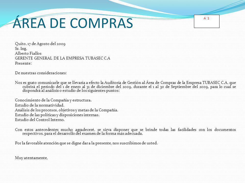 ÁREA DE COMPRAS Quito, 17 de Agosto del 2009 Sr. Ing, Alberto Fiallos GERENTE GENERAL DE LA EMPRESA TUBASEC C.A Presente: De nuestras consideraciones:
