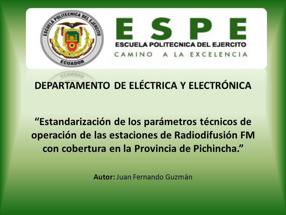 DEPARTAMENTO DE ELÉCTRICA Y ELECTRÓNICAEstandarización de los parámetros técnicos de operación de las estaciones de Radiodifusión FM con cobertura en la Provincia de Pichincha.