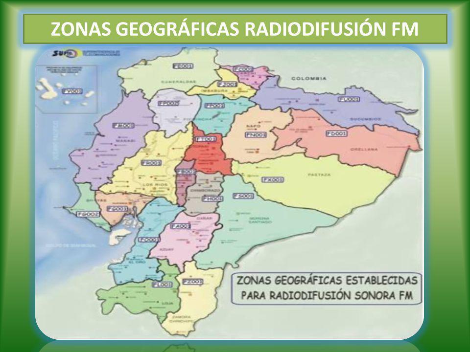 ZONAS GEOGRÁFICAS RADIODIFUSIÓN FM
