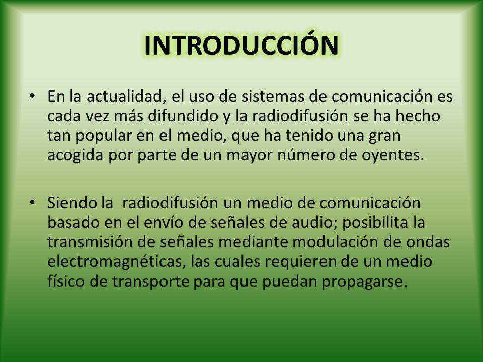 En la actualidad, el uso de sistemas de comunicación es cada vez más difundido y la radiodifusión se ha hecho tan popular en el medio, que ha tenido u