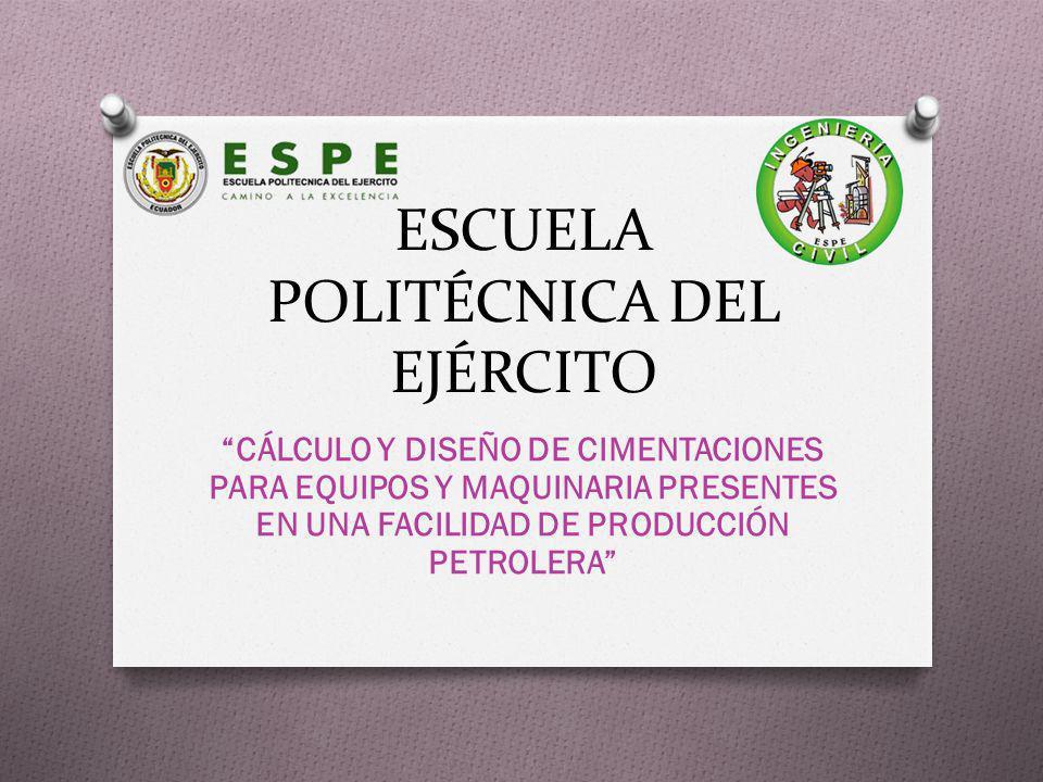 CÁLCULO Y DISEÑO DE CIMENTACIONES PARA EQUIPOS Y MAQUINARIA PRESENTES EN UNA FACILIDAD DE PRODUCCIÓN PETROLERA