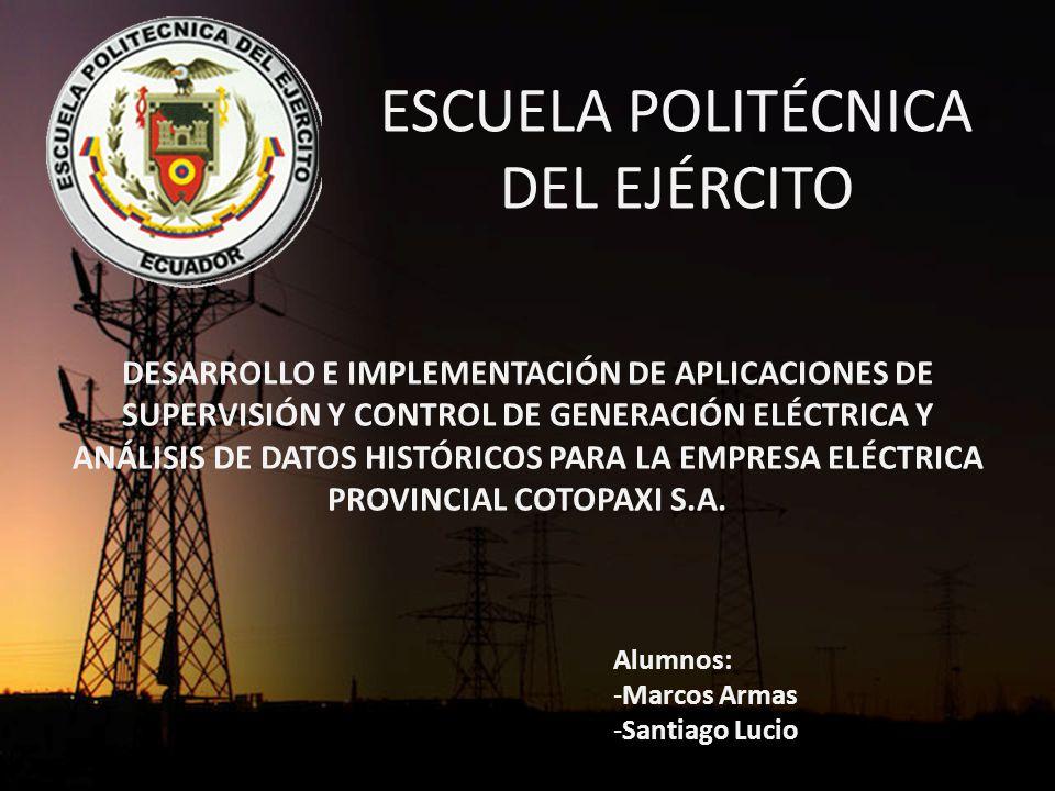 ESCUELA POLITÉCNICA DEL EJÉRCITO DESARROLLO E IMPLEMENTACIÓN DE APLICACIONES DE SUPERVISIÓN Y CONTROL DE GENERACIÓN ELÉCTRICA Y ANÁLISIS DE DATOS HISTÓRICOS PARA LA EMPRESA ELÉCTRICA PROVINCIAL COTOPAXI S.A.
