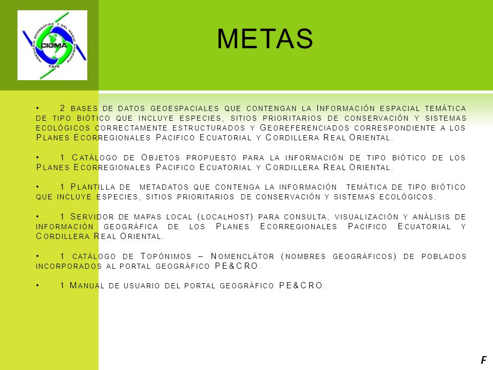 MODELO CARTOGRAFICO I NFRAESTRUCTURA DE D ATOS E SPACIALES (IDE) F &C