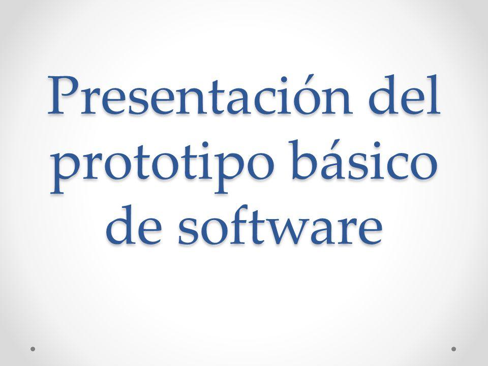 Presentación del prototipo básico de software