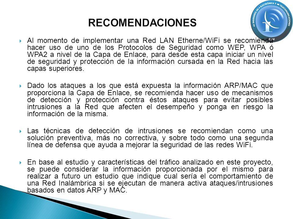 Al momento de implementar una Red LAN Etherne/WiFi se recomienda hacer uso de uno de los Protocolos de Seguridad como WEP, WPA ó WPA2 a nivel de la Ca