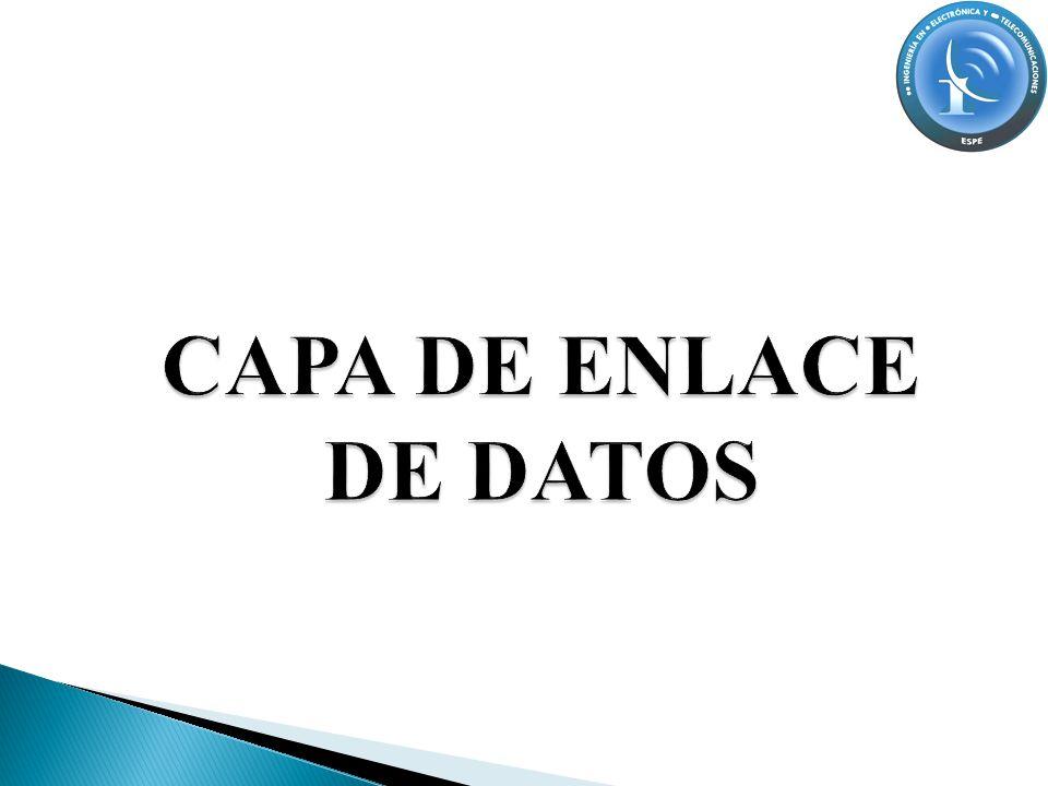 CAPA DE ENLACE DE DATOS Proporciona un medio para intercambiar datos a través de medios locales comunes SERVICIOS *Permite a las capas superiores acceder a los medios usando técnicas, como tramas.