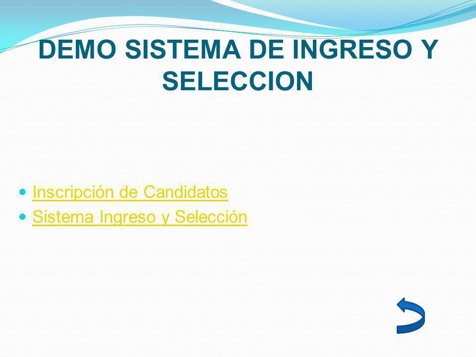 DEMO SISTEMA DE INGRESO Y SELECCION Inscripción de Candidatos Sistema Ingreso y Selección Sistema Ingreso y Selección