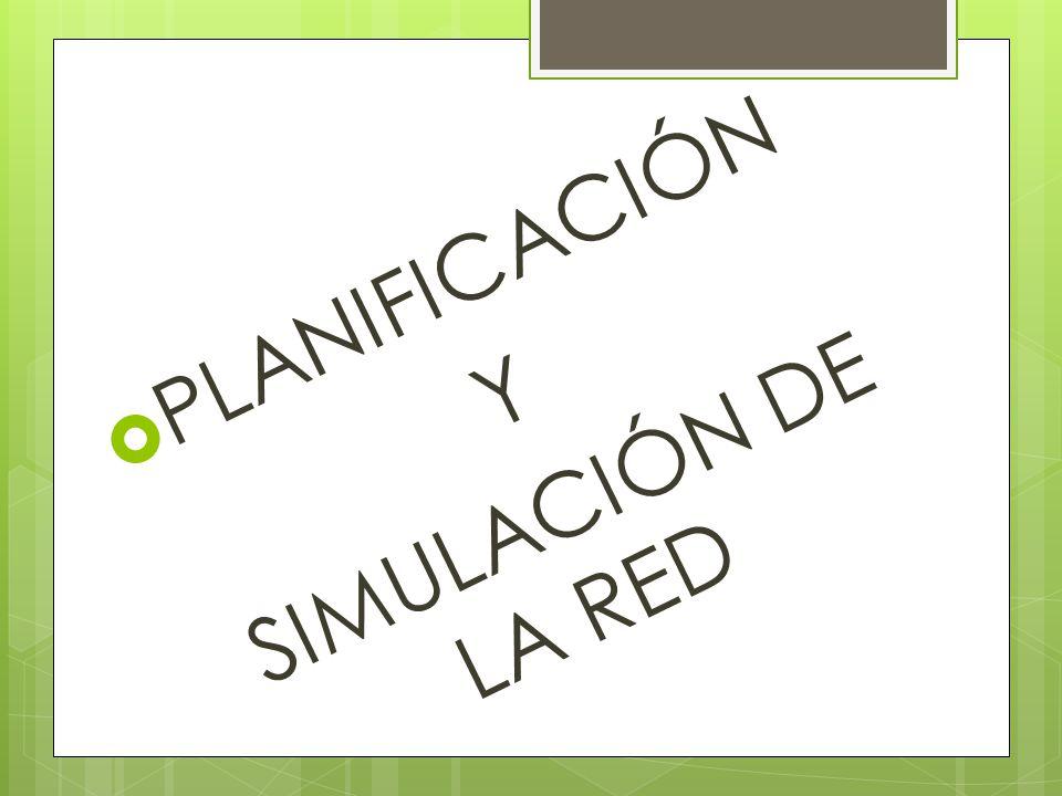 PLANIFICACIÓN Y SIMULACIÓN DE LA RED
