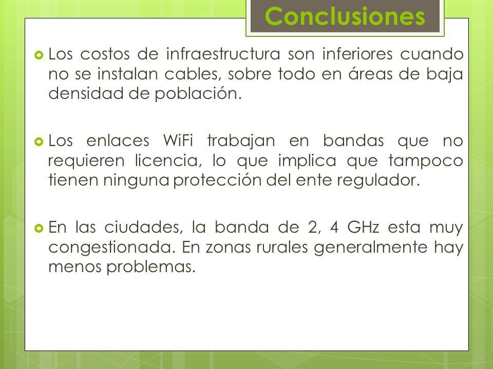 Los costos de infraestructura son inferiores cuando no se instalan cables, sobre todo en áreas de baja densidad de población.