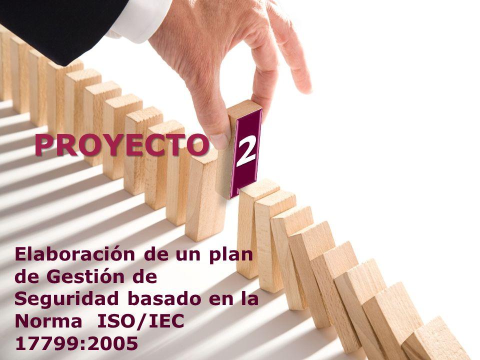 PROYECTO Elaboración de un plan de Gestión de Seguridad basado en la Norma ISO/IEC 17799:2005