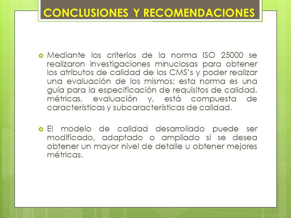 Mediante los criterios de la norma ISO 25000 se realizaron investigaciones minuciosas para obtener los atributos de calidad de los CMSs y poder realiz