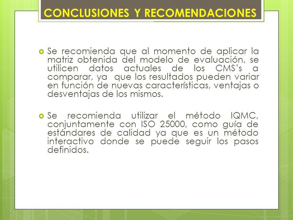 Se recomienda que al momento de aplicar la matriz obtenida del modelo de evaluación, se utilicen datos actuales de los CMSs a comparar, ya que los res