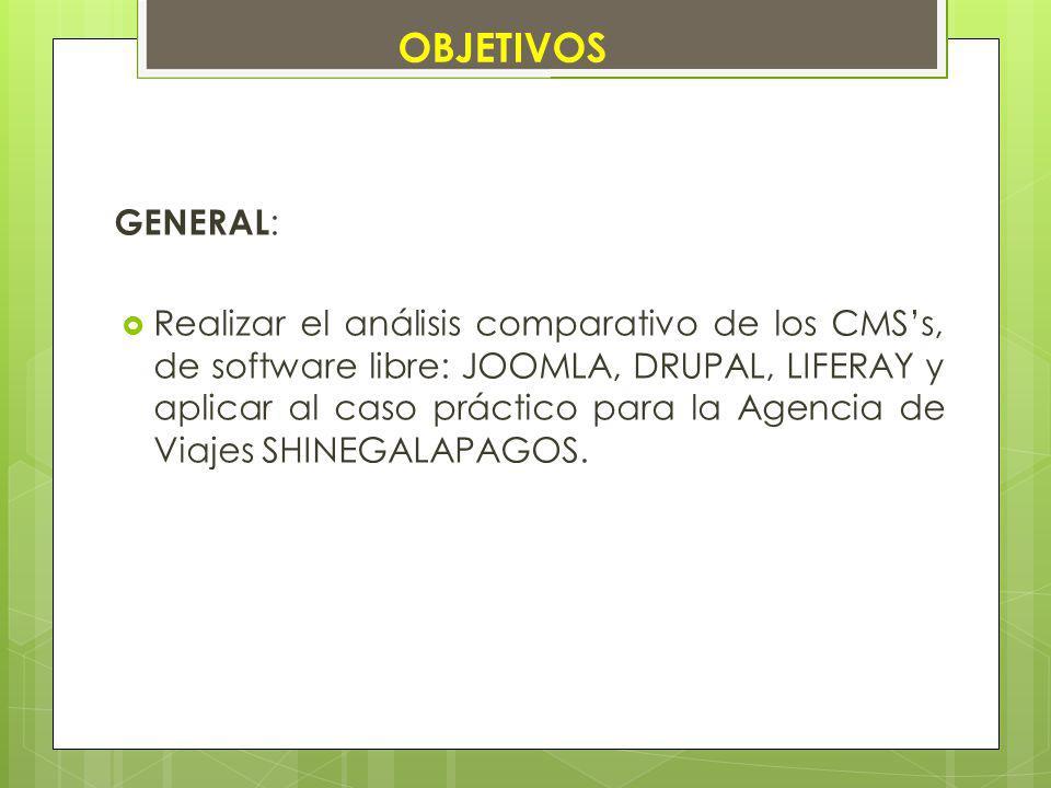 GENERAL : Realizar el análisis comparativo de los CMSs, de software libre: JOOMLA, DRUPAL, LIFERAY y aplicar al caso práctico para la Agencia de Viaje