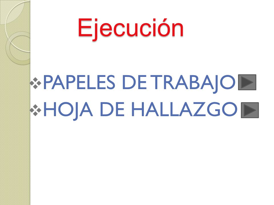 Ejecución PAPELES DE TRABAJO HOJA DE HALLAZGO
