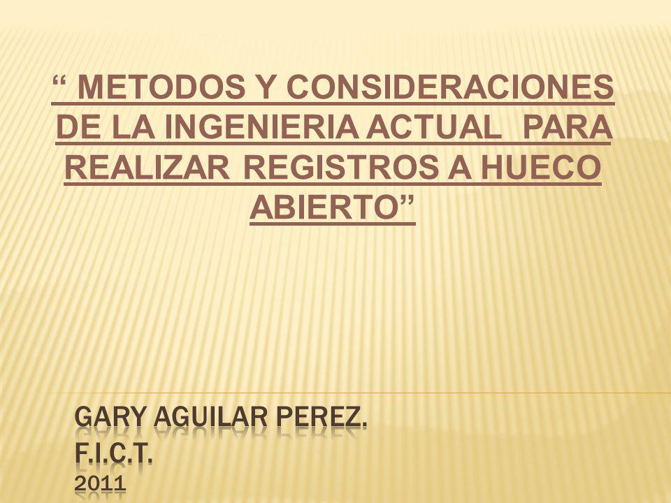 METODOS Y CONSIDERACIONES DE LA INGENIERIA ACTUAL PARA REALIZAR REGISTROS A HUECO ABIERTO