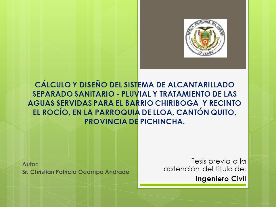 CÁLCULO Y DISEÑO DEL SISTEMA DE ALCANTARILLADO SEPARADO SANITARIO - PLUVIAL Y TRATAMIENTO DE LAS AGUAS SERVIDAS PARA EL BARRIO CHIRIBOGA Y RECINTO EL