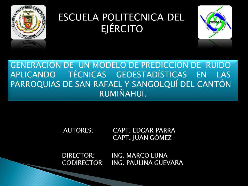 ESCUELA POLITECNICA DEL EJÉRCITO AUTORES: CAPT. EDGAR PARRA CAPT. JUAN GÓMEZ DIRECTOR: ING. MARCO LUNA CODIRECTOR:ING. PAULINA GUEVARA GENERACIÓN DE U