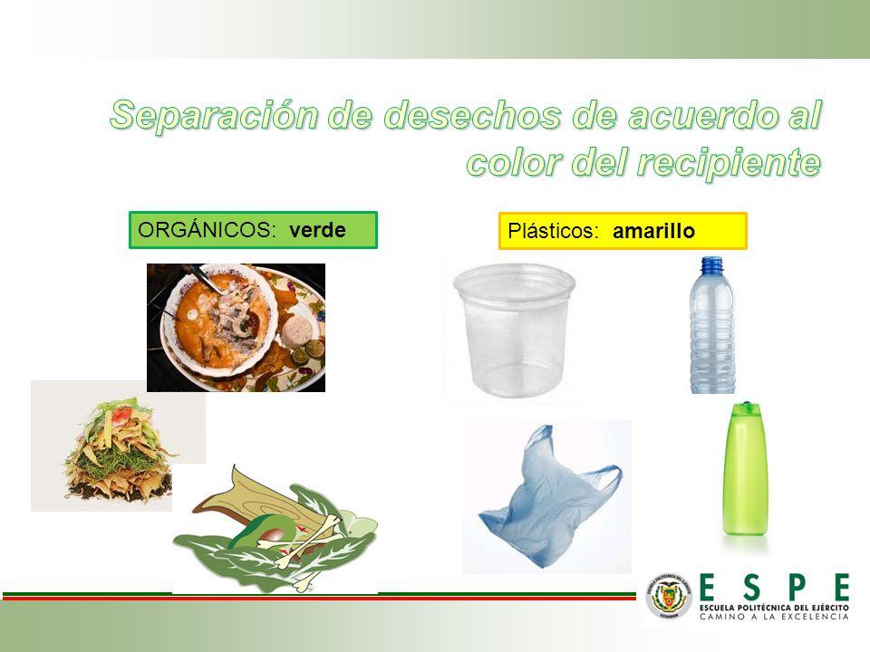 ORGÁNICOS: verde Plásticos: amarillo