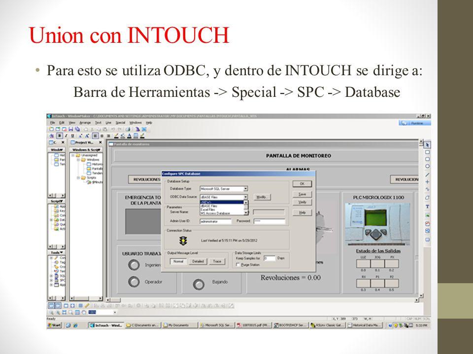 Union con INTOUCH Para esto se utiliza ODBC, y dentro de INTOUCH se dirige a: Barra de Herramientas -> Special -> SPC -> Database