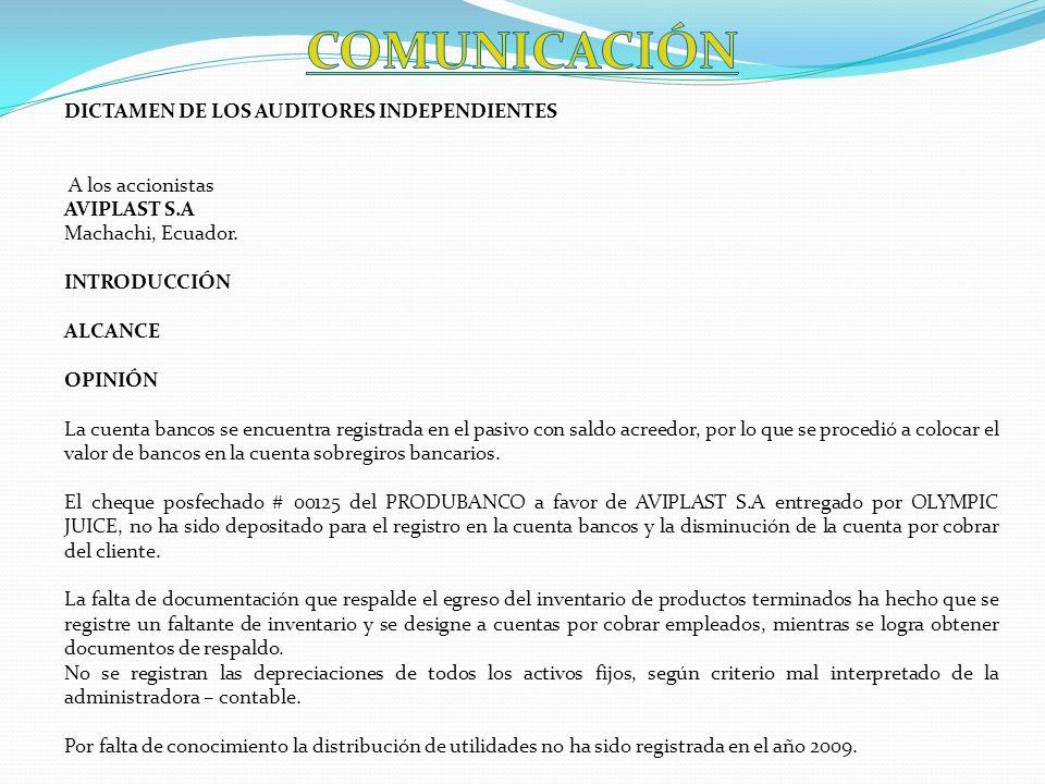 DICTAMEN DE LOS AUDITORES INDEPENDIENTES A los accionistas AVIPLAST S.A Machachi, Ecuador.