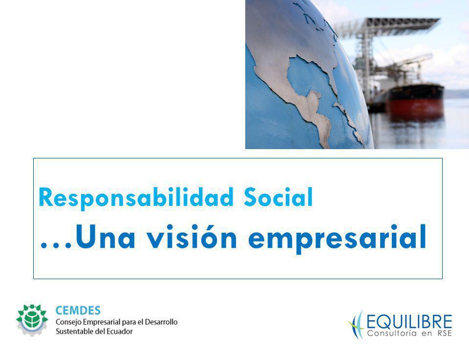 Responsabilidad Social …Una visión empresarial