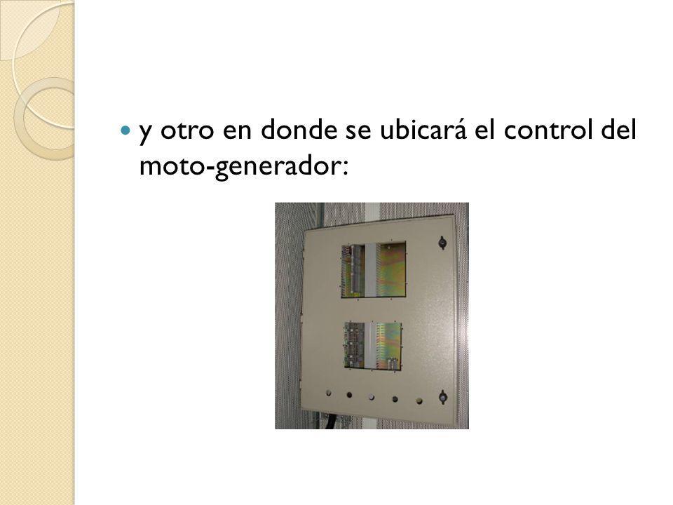 y otro en donde se ubicará el control del moto-generador: