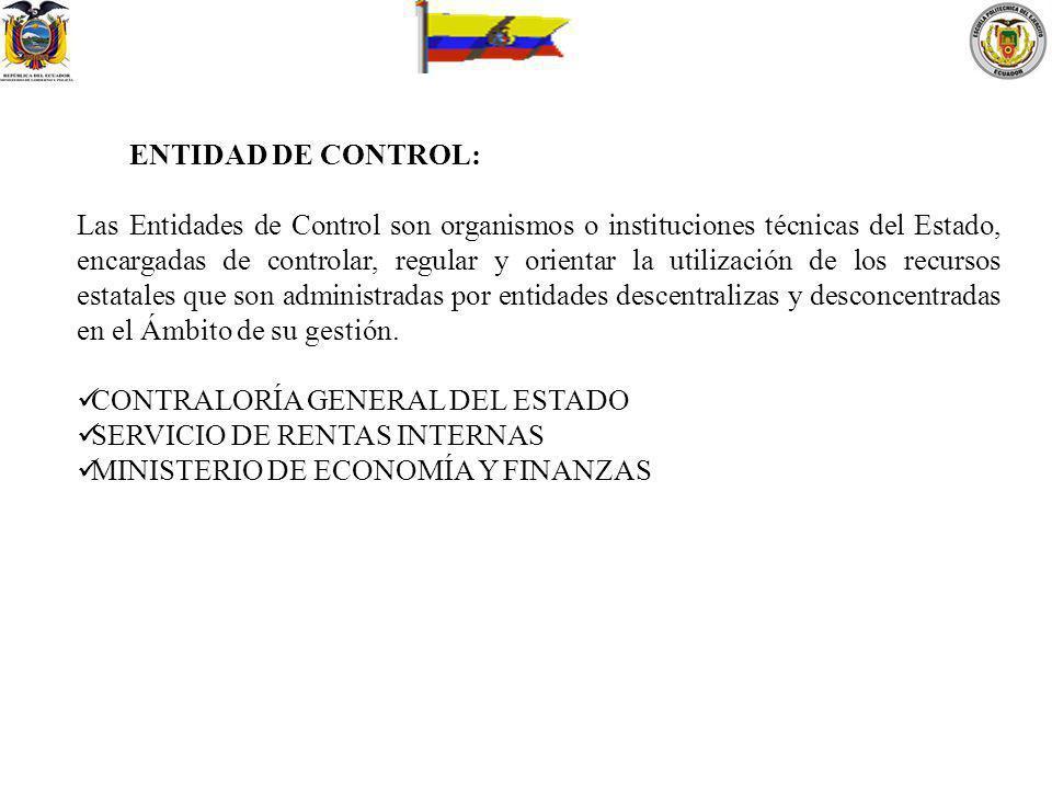 ENTIDAD DE CONTROL: Las Entidades de Control son organismos o instituciones técnicas del Estado, encargadas de controlar, regular y orientar la utiliz