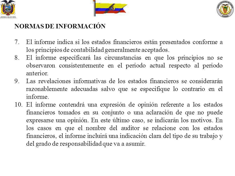 NORMAS DE INFORMACIÓN 7.El informe indica si los estados financieros están presentados conforme a los principios de contabilidad generalmente aceptado