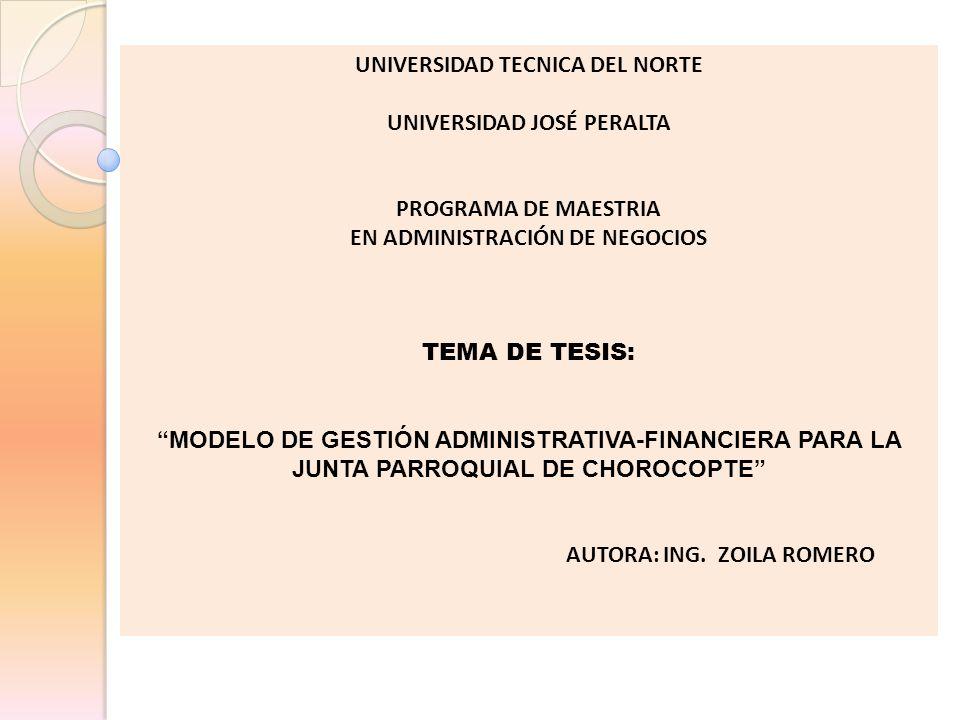UNIVERSIDAD TECNICA DEL NORTE UNIVERSIDAD JOSÉ PERALTA PROGRAMA DE MAESTRIA EN ADMINISTRACIÓN DE NEGOCIOS TEMA DE TESIS: MODELO DE GESTIÓN ADMINISTRAT